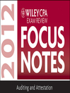 Wiley CPA Exam Review Focus Notes 2012, Auditing and Attestation (eBook)