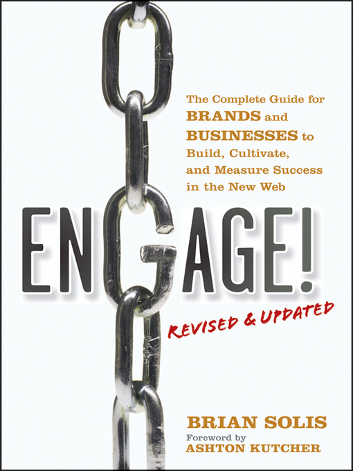 Engage!, Revised and Updated (eBook): The Complete Guide for Brands and Businesses to Build, Cultivate, and Measure Success in the New Web