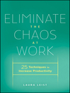 Eliminate the Chaos at Work (eBook): 25 Techniques to Increase Productivity