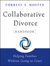 Collaborative Divorce Handbook (eBook): Helping Families Without Going to Court