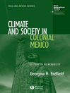 Climate and Society in Colonial Mexico (eBook): A Study in Vulnerability