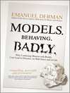 Models. Behaving. Badly. (eBook): Why Confusing Illusion with Reality Can Lead to Disaster, on Wall Street and in Life