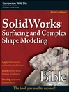SolidWorks Surfacing and Complex Shape Modeling Bible (eBook): Bible Series, Book 485