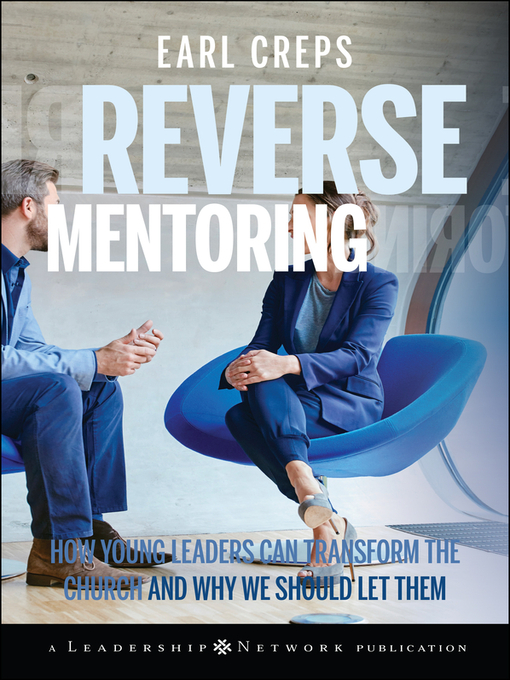 Reverse Mentoring (eBook): How Young Leaders Can Transform the Church and Why We Should Let Them