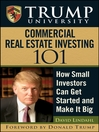Trump University Commercial Real Estate 101 (eBook): How Small Investors Can Get Started and Make It Big