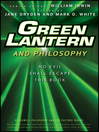 Green Lantern and Philosophy (eBook): No Evil Shall Escape this Book