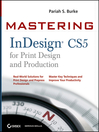 Mastering InDesign CS5 for Print Design and Production (eBook)