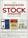 The Reminiscences of a Stock Operator Collection (eBook): The Classic Book, The Illustrated Edition, and The Annotated Edition