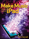 Make Music with Your iPad (eBook)