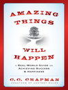 Amazing Things Will Happen (eBook): A Real-World Guide on Achieving Success and Happiness