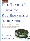 The Trader's Guide to Key Economic Indicators (eBook): With New Chapters on Commodities and Fixed-Income Indicators