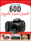 Canon EOS 60D Digital Field Guide (eBook)