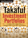 Takaful Investment Portfolios (eBook): A Study of the Composition of Takaful Funds in the GCC and Malaysia