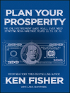 Plan Your Prosperity (eBook): The Only Retirement Guide You'll Ever Need, Starting Now—Whether You're 22, 52 or 82