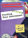 Funding Your Retirement (eBook): A Survival Guide