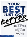 Your Best Just Got Better (eBook): Work Smarter, Think Bigger, Make More