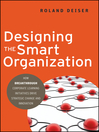 Designing the Smart Organization (eBook): How Breakthrough Corporate Learning Initiatives Drive Strategic Change and Innovation