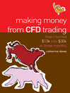 Making Money From CFD Trading (eBook): How I Turned $13K Into $30K in 3 Months