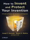 How to Invent and Protect Your Invention (eBook): A Guide to Patents for Scientists and Engineers