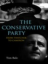 The Conservative Party (eBook): From Thatcher to Cameron