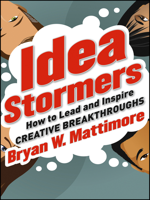 Idea Stormers (eBook): How to Lead and Inspire Creative Breakthroughs