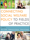 Connecting Social Welfare Policy to Fields of Practice (eBook)