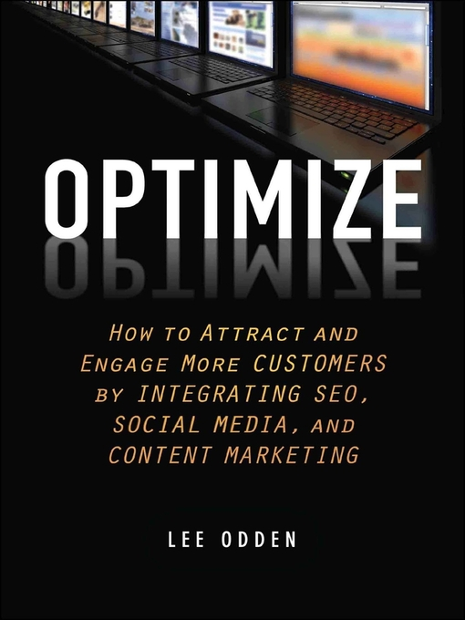 Optimize (eBook): How to Attract and Engage More Customers by Integrating SEO, Social Media, and Content Marketing