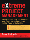 eXtreme Project Management (eBook): Using Leadership, Principles, and Tools to Deliver Value in the Face of Volatility