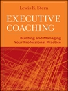 Executive Coaching (eBook): Building and Managing Your Professional Practice