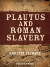 Plautus and Roman Slavery (eBook)