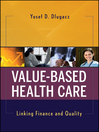Value Based Health Care (eBook): Linking Finance and Quality