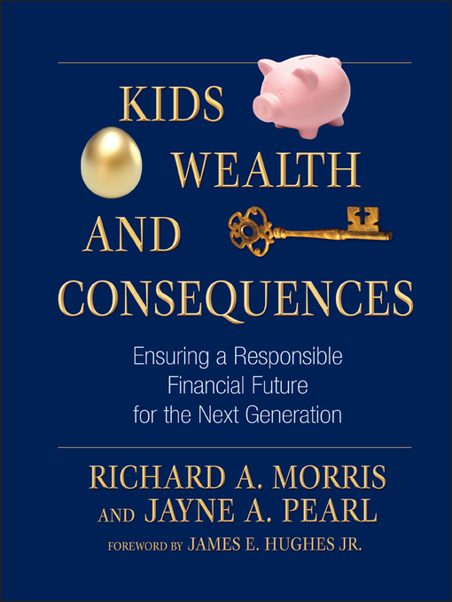 Kids, Wealth, and Consequences (eBook): Ensuring a Responsible Financial Future for the Next Generation