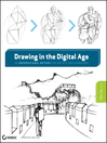 Drawing in the Digital Age (eBook): An Observational Method for Artists and Animators