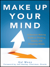 Make Up Your Mind (eBook): A Decision Making Guide to Thinking Clearly and Choosing Wisely