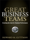Great Business Teams (eBook): Cracking the Code for Standout Performance