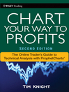 Chart Your Way to Profits (eBook): The Online Trader's Guide to Technical Analysis with ProphetCharts