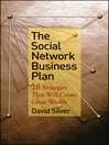 The Social Network Business Plan (eBook): 18 Strategies That Will Create Great Wealth