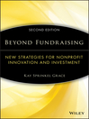 Beyond Fundraising (eBook): New Strategies for Nonprofit Innovation and Investment