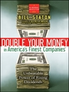 Double Your Money in America's Finest Companies (eBook): The Unbeatable Power of Rising Dividends