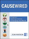 CauseWired (eBook): Plugging In, Getting Involved, Changing the World