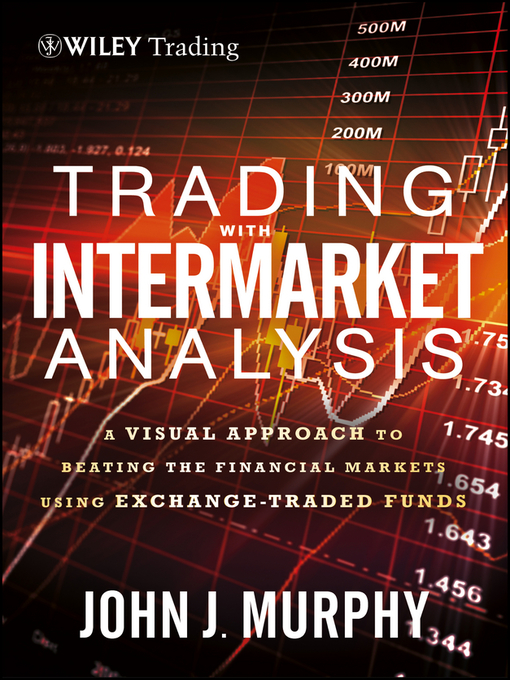 Trading with Intermarket Analysis (eBook): A Visual Approach to Beating the Financial Markets Using Exchange-Traded Funds