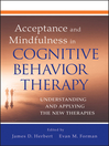 Acceptance and Mindfulness in Cognitive Behavior Therapy (eBook): Understanding and Applying the New Therapies