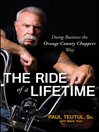 The Ride of a Lifetime (eBook): Doing Business the Orange County Choppers Way