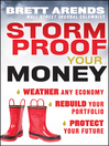 Storm Proof Your Money (eBook): Weather Any Economy, Rebuild Your Portfolio, Protect Your Future