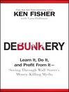 Debunkery (eBook): Learn It, Do It, and Profit from It — Seeing Through Wall Street's Money-Killing Myths