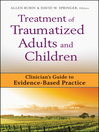 Treatment of Traumatized Adults and Children (eBook): Clinician's Guide to Evidence-Based Practice