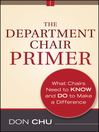 The Department Chair Primer (eBook): What Chairs Need to Know and Do to Make a Difference