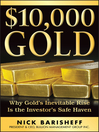 $10,000 Gold (eBook): Why Gold's Inevitable Rise Is the Investor's Safe Haven
