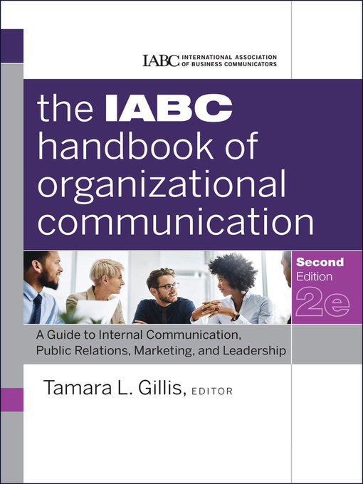 The IABC Handbook of Organizational Communication (eBook): A Guide to Internal Communication, Public Relations, Marketing, and Leadership