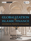 Globalization and Islamic Finance (eBook): Convergence, Prospects and Challenges